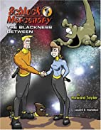 Schlock Mercenary: The Blackness Between by…