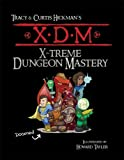 Tracy Hickman: XDM X-Treme Dungeon Mastery