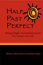 Half Past Perfect: Writing Simple, Personal…