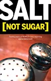 Marvin Olasky: Salt [Not Sugar]: Twenty Years of World-Class Reporting