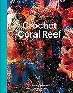 Crochet Coral Reef by Christine Wertheim