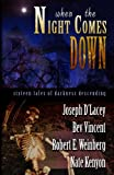 Joseph D'Lacey: When The Night Comes Down