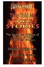 They Told Me Their Stories by J. Edward…