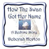 Horton, D.: How the Swan Got Her Name