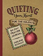 Quieting Your Heart for the Holidays: 30-Day…
