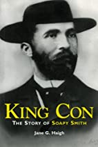 King Con: The Story of Soapy Smith by Jane…