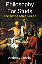 Philosophy for Studs: The Alpha Male Guide…