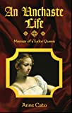 Lyon-rampant Publishing: An Unchaste Life: Memoir of a Tudor Queen