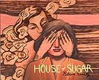 House of Sugar by Rebecca Kraatz