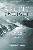 Arctic twilight : Leonard Budgell and…