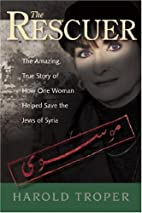 The Rescuer: The Amazing True Story of How…