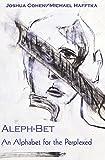 Cohen, Joshua: Aleph-Bet An Alphabet for the Perplexed