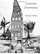 Conscious/Unconscious by Michael Hafftka