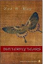 Butterfly Tears by Zoë S. Roy