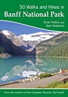 50 Walks and Hikes in Banff National Park by…