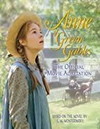 Anne of Green Gables: The Official Movie…