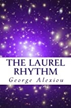 The Laurel Rhythm by George Alexiou