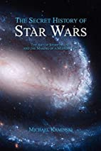 The Secret History of Star Wars by Michael…