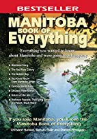 Manitoba Book of Everything: Everything you…