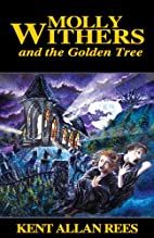 Molly Withers and the Golden Tree by Kent…