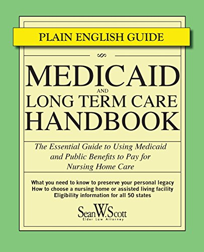 medicaid-and-long-term-care-handbook-the-essential-guide-to-using-medicaid-and-public-benefits-to-pay-for-nursing-home-care