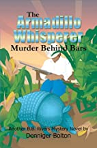 The Armadillo Whisperer by Denniger Bolton