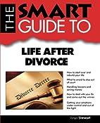 Smart Guide To Life After Divorce (Smart…