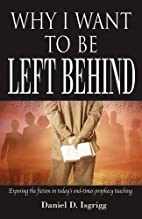 Why I Want to Be Left Behind: Exposing the…