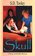 The Skull by S. D. Tooley