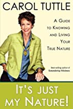 It's Just My Nature! by Carol Tuttle