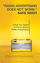 Radio Advertising Does Not Work. Says Who?…