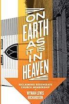 On Earth As It Is In Heaven by Wyman Lewis…