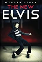 The New Elvis by Wyborn Senna