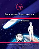 Jose Arguelles: Book of the Transcendence: Cosmic History Chronicles Volume 6