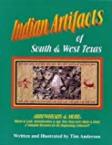 Anderson, Tim: Indian Artifacts of South & West Texas