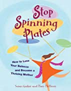 Stop Spinning Plates: How to Lose Your…