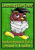 Learning Spanish Like Crazy Super Light by…