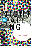 Taylor, John: If Night is Falling