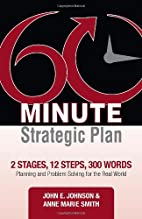 60 Minute Strategic Plan by John E. Johnson