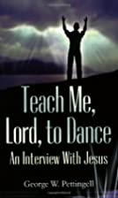 Teach Me, Lord, to Dance: An Interview with…