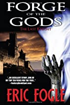 Forge of the Gods - The Last Knight by Fogle…