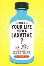 Does Your Life Need a Laxative: Dr.…