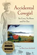 Accidental Cowgirl: Six Cows, No Horse and…