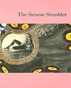 The Sienese Shredder Issue 2 by Brice Brown
