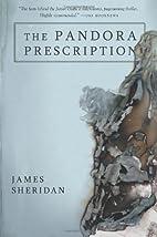 The Pandora Prescription by James Sheridan