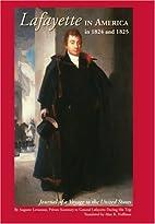 Lafayette in America in 1824 and 1825:…
