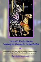 Sick Mick's Guide to Selling Antiques &…