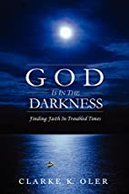 God is In the Darkness: Finding Faith In…
