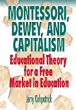 Kirkpatrick, Jerry: Montessori, Dewey, and Capitalism