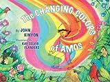 Kinyon, John: The Changing Colors of Amos